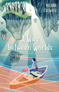 Crowder, Melanie - A Way Between Worlds